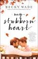 Go to record My stubborn heart