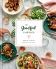 Go to record The Goodful cookbook : simple and balanced recipes to live...