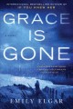 Go to record Grace is gone : a novel