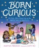Go to record Born curious : 20 girls who grew up to be awesome scientists