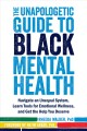 Go to record The Unapologetic Guide to Black Mental Health : Navigate a...