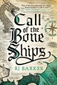 Go to record Call of the bone ships