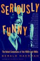 Go to record Seriously funny : the rebel comedians of the 1950s and 1960s