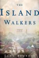 Go to record The island walkers : a novel