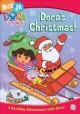 Go to record Dora the Explorer. Dora's Christmas!