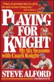 Go to record Playing for Knight : my six seasons with Coach Knight