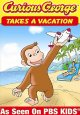 Go to record Curious George : Takes a vacation and discovers new things!