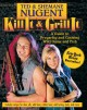 Go to record Kill it & grill it : a guide to preparing and cooking wild...
