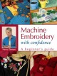 Go to record Machine embroidery with confidence : a beginner's guide