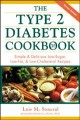 Go to record The type 2 diabetes cookbook : simple and delicious low-su...
