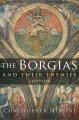 Go to record The Borgias and their enemies : 1431-1519