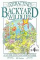 Go to record Attracting backyard wildlife : a guide for nature-lovers