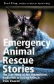 Go to record Emergency animal rescue stories : true stories about peopl...