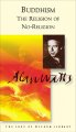Go to record Buddhism, the religion of no-religion : the edited transcr...
