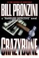 "Go to record Crazybone : a ""Nameless Detective"" novel"