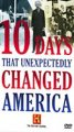 Go to record 10 days that unexpectedly changed America